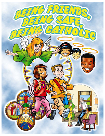 Being Friends, Being Safe, Being Catholic
